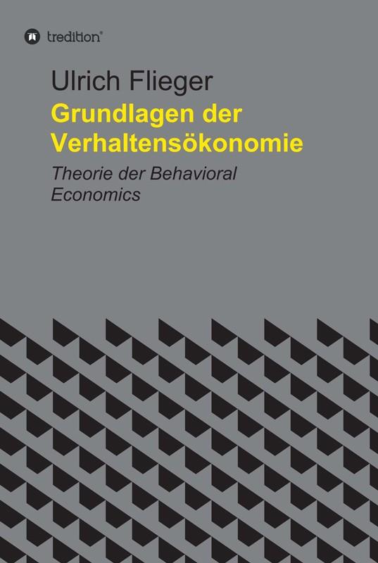 Grundlagen der Verhaltensökonomie – Theorie der Behavioral Economics - Cover